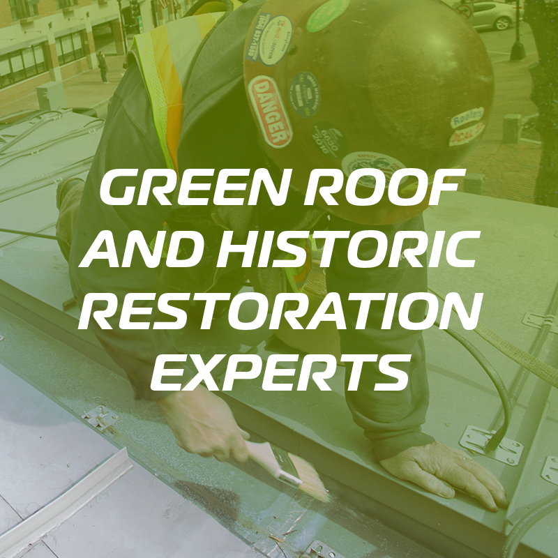 Green Roof and Historic Restoration Experts